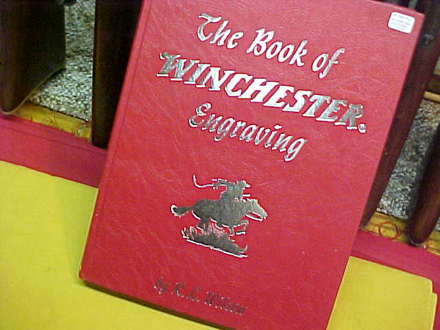 "#0221 ""The Book of Winchester Engraving"" by the late R.L. Wilson"